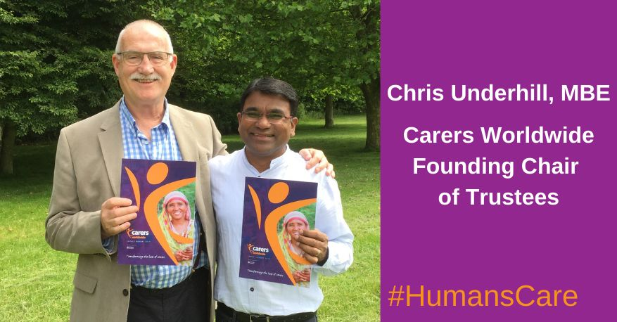 Chris Underhill with Anil Patil. Text: Chris Underhill, MBE. Carers Worldwide Founding Chair of Trustees #HumansCare